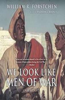 We Look Like Men of War, William R. Forstchen