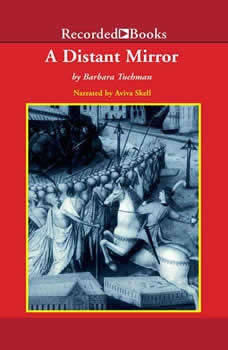 A Distant Mirror: The Calamitous 14th Century Part 2 The Calamitous 14th Century Part 2, Barbara Tuchman