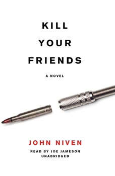 Kill Your Friends, John Niven