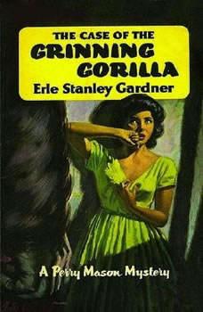 The Case of the Grinning Gorilla, Erle Stanley Gardner