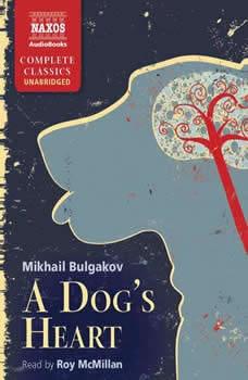 A Dog's Heart, Mikhail Bulgakov