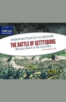 Battle of Gettysburg, The: Bloodiest Battle of The Civil War, Clara MacCarald