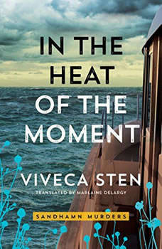 In the Heat of the Moment, Viveca Sten
