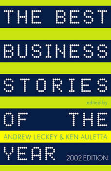 The Best Business Stories of the Year 2002: 2002 Edition, Andrew Leckey