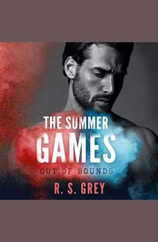 The Summer Games: Out of Bounds, R.S. Grey