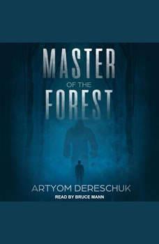 Master of the Forest, Artyom Dereschuk