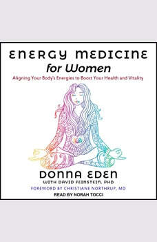 Energy Medicine for Women: Aligning Your Body's Energies to Boost Your Health and Vitality, Donna Eden