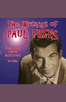 The Writings of Paul Frees: Scripts and Songs from the Master of Voice, 2nd Edition, Paul Frees