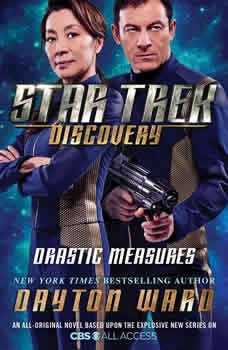 Star Trek: Discovery: Drastic Measures, Dayton Ward
