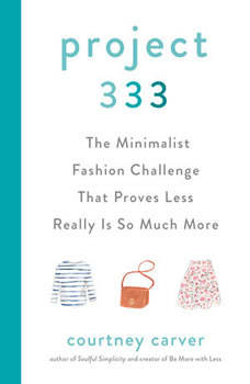 Project 333: The Minimalist Fashion Challenge That Proves Less Really is So Much More, Courtney Carver