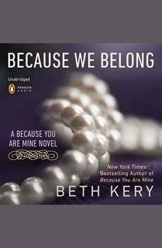 Because We Belong: A Because You Are Mine Novel, Beth Kery