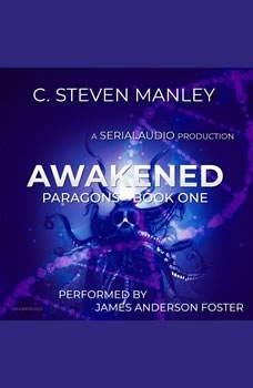 Awakened: Paragons, Book 1, C. Steven Manley