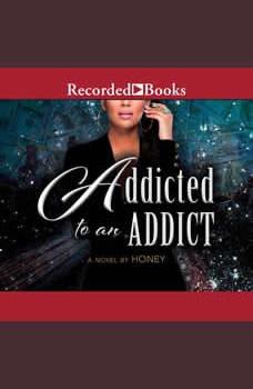 Addicted to an Addict, Honey