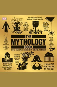 The Mythology Book: Big Ideas Simply Explained, DK
