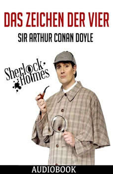 Sherlock Holmes: Das Zeichen der Vier, Sir Arthur Conan Doyle