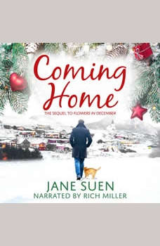 Coming Home: The Sequel to Flowers in December, Jane Suen