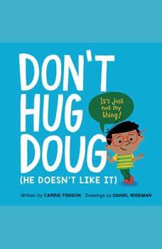 Don't Hug Doug: (He Doesn't Like It), Carrie Finison