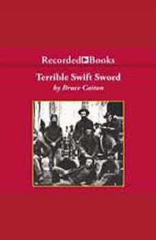 Terrible Swift Sword: The Centennial History of the Civil War, Vol. 2, Bruce Catton