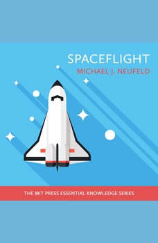 Spaceflight: A Concise History, Michael J. Neufeld
