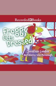 Froggy Gets Dressed, Jonathan London