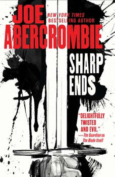 Sharp Ends: Stories from the World of the First Law, Joe Abercrombie