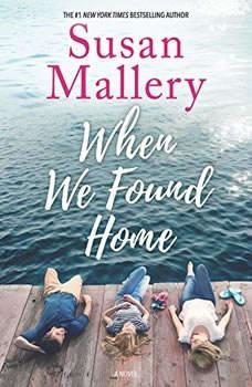 When We Found Home, Susan Mallery