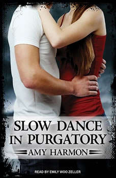 Slow Dance in Purgatory, Amy Harmon