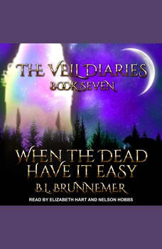 When The Dead Have It Easy, B.L. Brunnemer