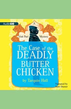 The Case of the Deadly Butter Chicken: A Vish Puri Mystery A Vish Puri Mystery, Tarquin Hall