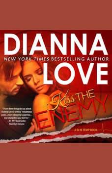 Kiss The Enemy: Slye Temp Book 3, Dianna Love