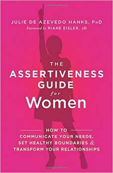 Assertiveness Guide for Women, Julie de Azevedo Hanks, PhD