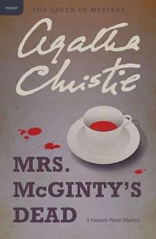 Mrs. McGinty's Dead: A Hercule Poirot Mystery, Agatha Christie