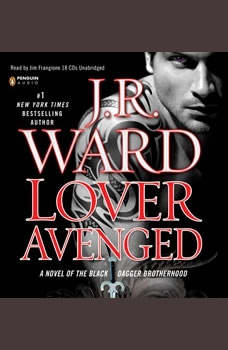 Lover Avenged: A Novel of the Black Dagger Brotherhood A Novel of the Black Dagger Brotherhood, J.R. Ward