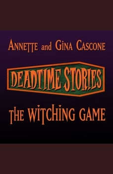 The Witching Game: Deadtime Stories, Annette Cascone