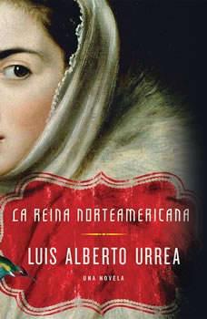 La Reina Norteamericana, Luis Alberto Urrea