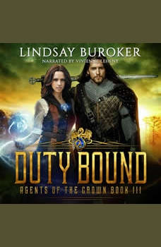 Duty Bound: Agents of the Crown, Book 3, Lindsay Buroker
