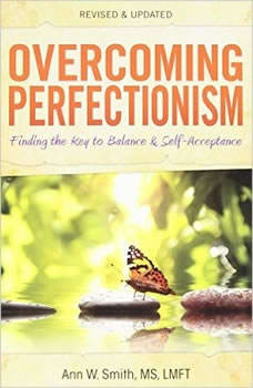 Overcoming Perfectionism: Finding the Key to Balance and Self-Acceptance, Ann Smith