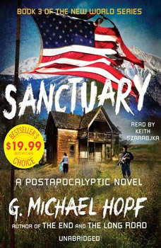 Sanctuary: A Postapocalyptic Novel A Postapocalyptic Novel, G. Michael Hopf