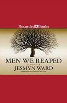 Men We Reaped: A Memoir A Memoir, Jesmyn Ward