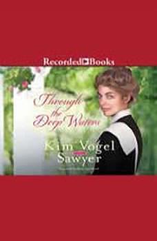 Through the Deep Waters, Kim Vogel Sawyer