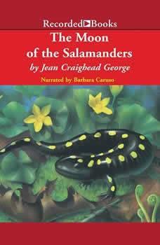 The Moon of the Salamanders, Jean Craighead George