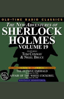 THE NEW ADVENTURES OF SHERLOCK HOLMES, VOLUME 19: EPISODE 1: THE ELUSIVE EMERALD EPISODE 2: AFFAIR OF THE WHITE COCKEREL, Dennis Green