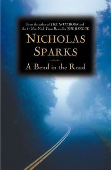 A Bend in the Road, Nicholas Sparks