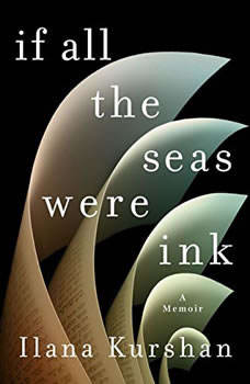 If All the Seas Were Ink: A Memoir, Ilana Kurshan