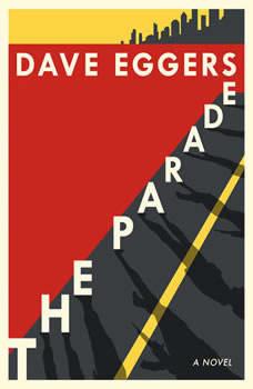 The Parade: A novel, Dave Eggers