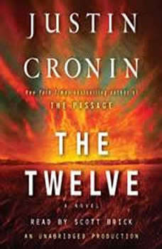 The Twelve (Book Two of The Passage Trilogy), Justin Cronin