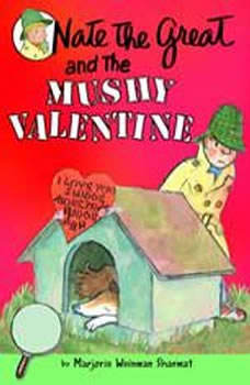 Nate the Great and the Mushy Valentine, Marjorie Weinman Sharmat