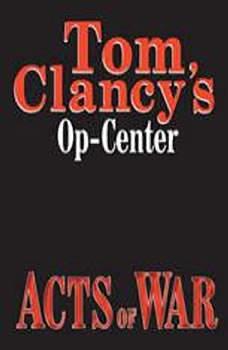 Tom Clancy's Op-Center #4: Acts of War, Tom Clancy