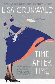 Time After Time: A Novel, Lisa Grunwald