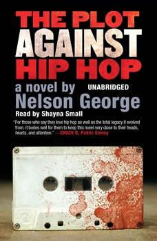 The Plot against Hip Hop, Nelson George